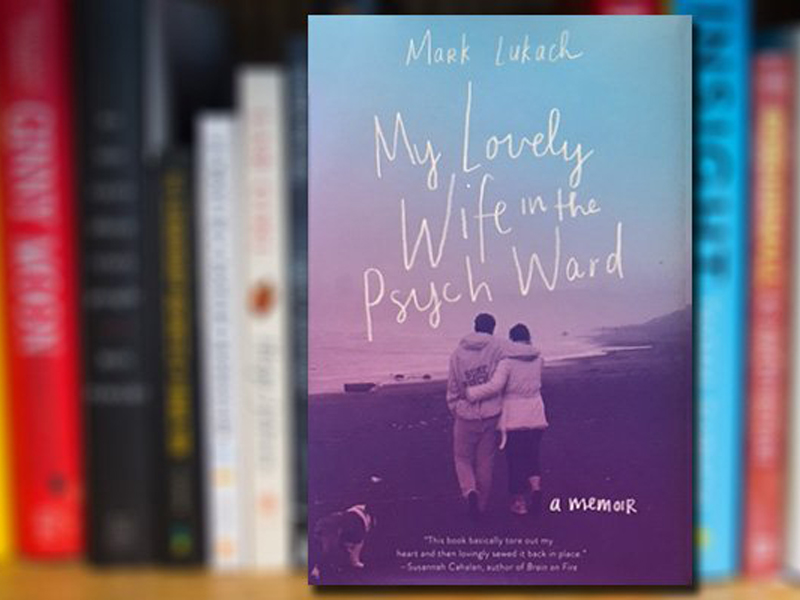Book Club #2: My Lovely Wife in the Psych Ward by Mark Lukach - Questions &  Review - Lauren Rodych-Eberle